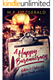 A Happy Bureaucracy (The Happy Bureaucracy Book 1)