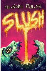 Slush Kindle Edition