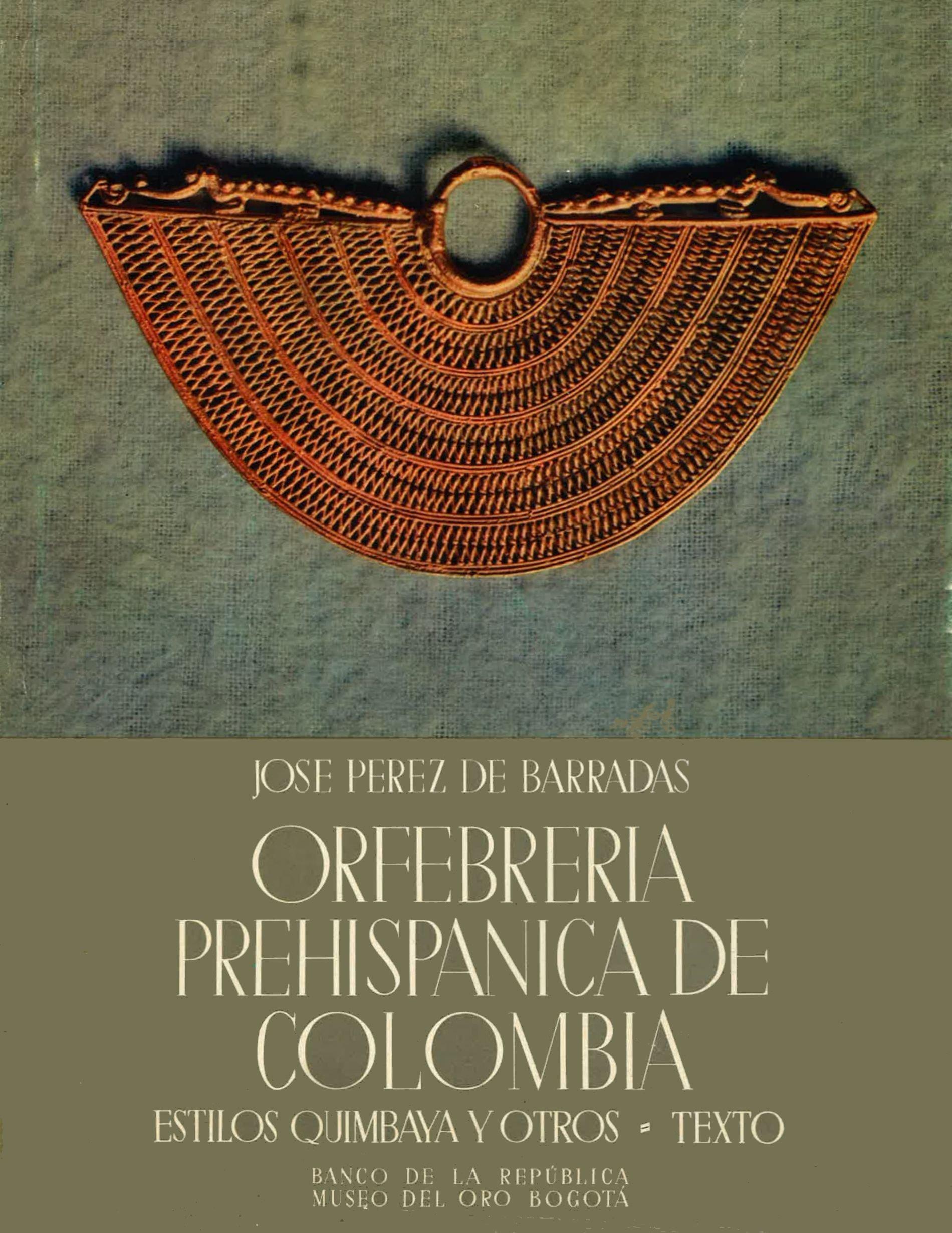 Orfebreria Prehispanica de Columbia: Estilos Quimbaya Y ...