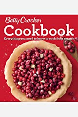 Betty Crocker Cookbook, 12th Edition: Everything You Need to Know to Cook from Scratch Kindle Edition