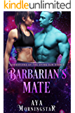 Barbarian's Mate: An Alien Romance (Barbarians of the Dying Sun Book 2)