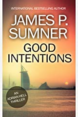 Good Intentions: An Adrian Hell Thriller (Book #6) (Adrian Hell Series) Kindle Edition