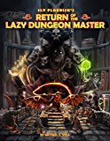 Return of the Lazy Dungeon Master