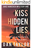 Kiss Hidden Lies (Jake Hancock Private Investigator Mystery series Book 1) (English Edition)