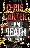 I Am Death. Der Totmacher: Thriller (Ein Hunter-und-Garcia-Thriller 7)
