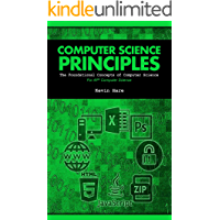 Computer Science Principles: The Foundational Concepts of Computer Science - For AP® Computer Science Principles, 1st Edition (English Edition)