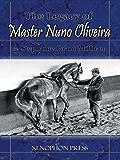 The Legacy of Master Nuno Oliveira