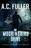 The Mockingbird Drive (An Alex Vane Media Thriller, Book 3)