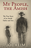 My People, the Amish: The True Story of an Amish Father and Son