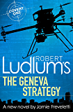Robert Ludlum's The Geneva Strategy (Covert-One Book 11)