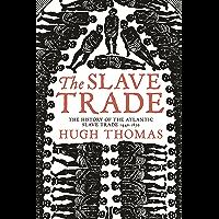 The Slave Trade: History of the Atlantic Slave Trade, 1440-1870 (English Edition)