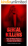 Serial Killers: Top 10 Most Famous Female Serial Killers (True Crime, Serial Killers Uncut, Crime, Horror Stories, Horrible Crimes, Homecides)