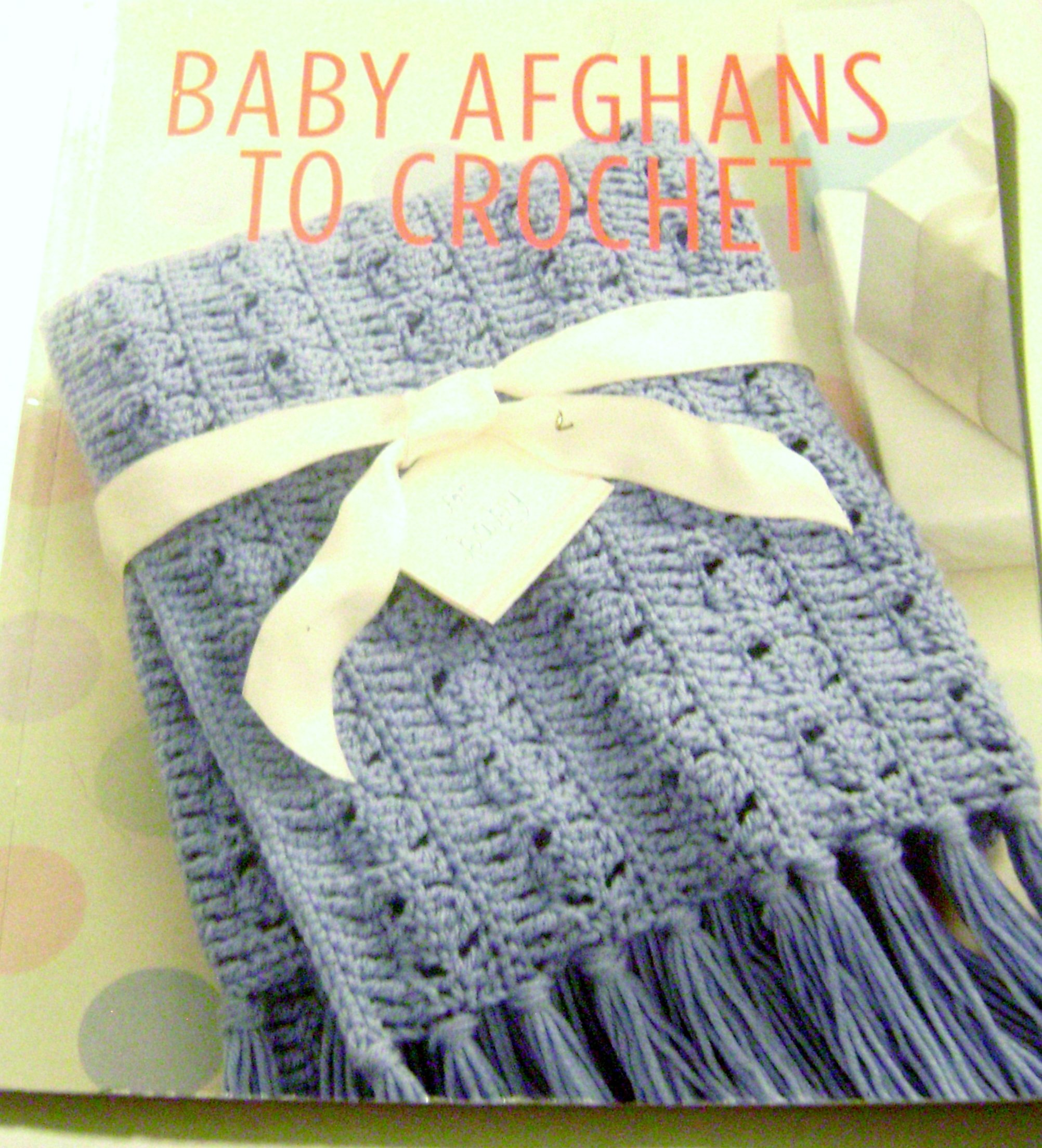 Leisure Arts Baby Afghans to Crochet