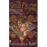The Gold Falcon: Book One of The Silver Wyrm (Deverry: Silver Wyrm)