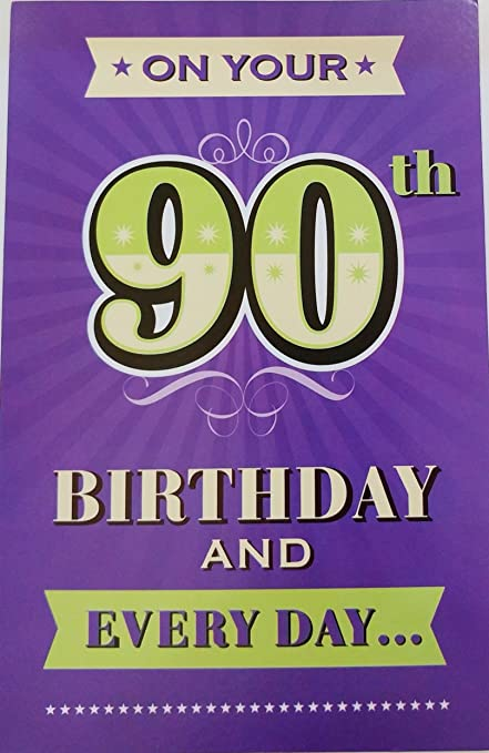 On Your 90th Birthday And Every Day