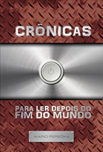 Crônicas para ler depois do fim do mundo (Portuguese Edition)
