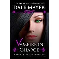 Vampire in Charge (Family Blood Ties Series Book 10) (English Edition)