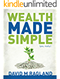 Wealth Made Simple (yes, really.)