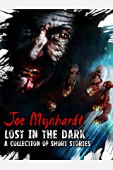 Lost in the Dark: A Collection of Short Stories Kindle Edition
