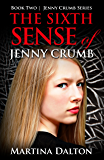 The Sixth Sense of Jenny Crumb (The Jenny Crumb Series)
