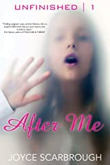After Me (The Unfinished Series Book 1) Kindle Edition