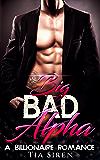 Big Bad Alpha: A Billionaire Romance (English Edition)