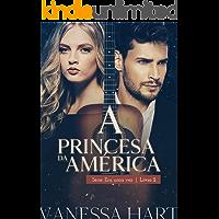 A Princesa da América: volume único (Era Uma Vez Livro 2)