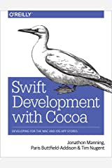 Swift Development with Cocoa: Developing for the Mac and iOS App Stores Kindle Edition