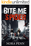 Bite Me Spider: An Eight-Legged Nightmare