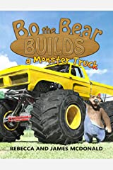 Bo the Bear Builds a Monster Truck: A Monster Truck Book for Kids Kindle Edition
