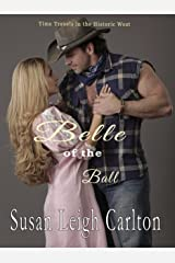 Belle of the Ball: A Historic Western Time Travel Romance (An Oregon Trail Time Travel Romance Book 2) Kindle Edition