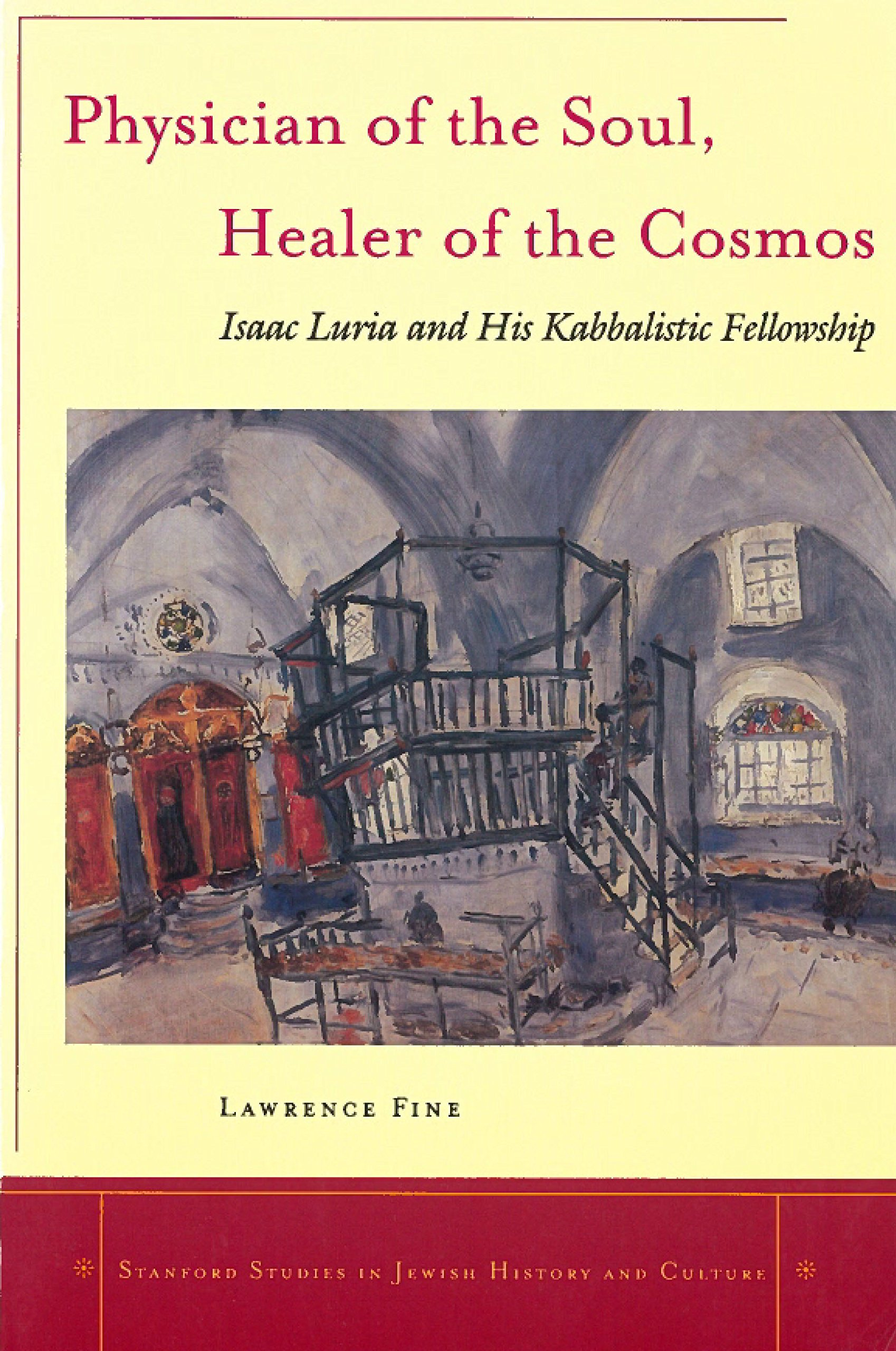 Read Online Physician of the Soul, Healer of the Cosmos: Isaac Luria and his Kabbalistic Fellowship (Stanford Studies in Jewish History and Culture) PDF