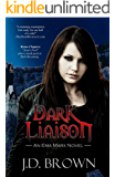 Dark Liaison: A Vampire Urban Fantasy (An Ema Marx Novel Book 2)