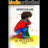 Professor, mãe de autista