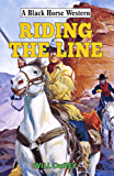 Riding the Line (Black Horse Western)