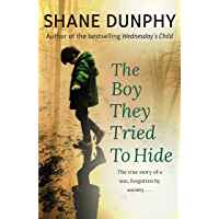 The Boy They Tried to Hide: The true story of a son, forgotten by society
