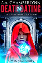 Death and Dating: A Zyan Star Series (The Quinn Chronicles Book 1) Kindle Edition