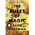 The Rules of Magic: A Novel (The Practical Magic Series Book 1)