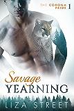 Savage Yearning (Corona Pride Book 1)