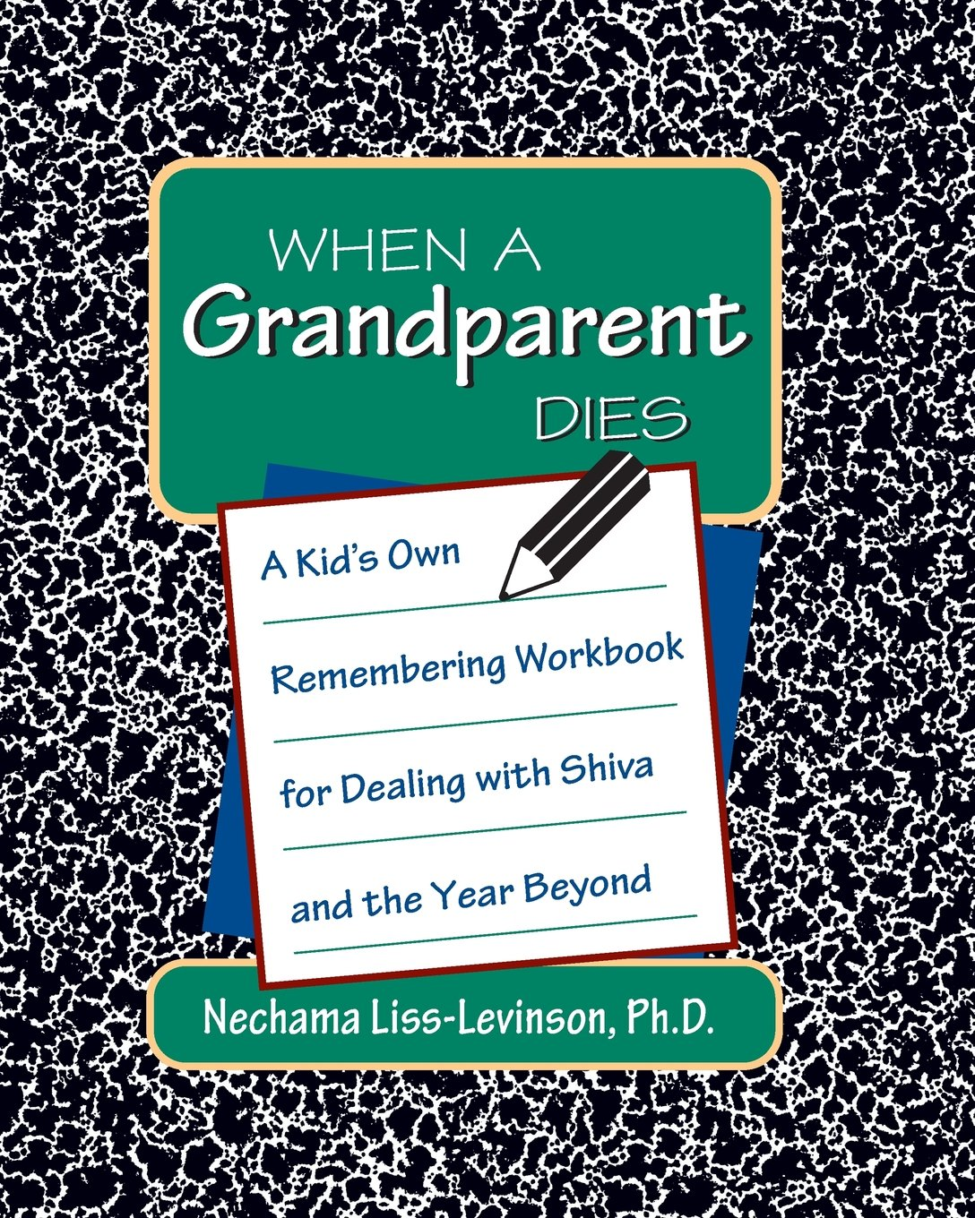 When a Grandparent Dies: A Kid's Own Remembering Workbook for Dealing with Shiva and the Year Beyond