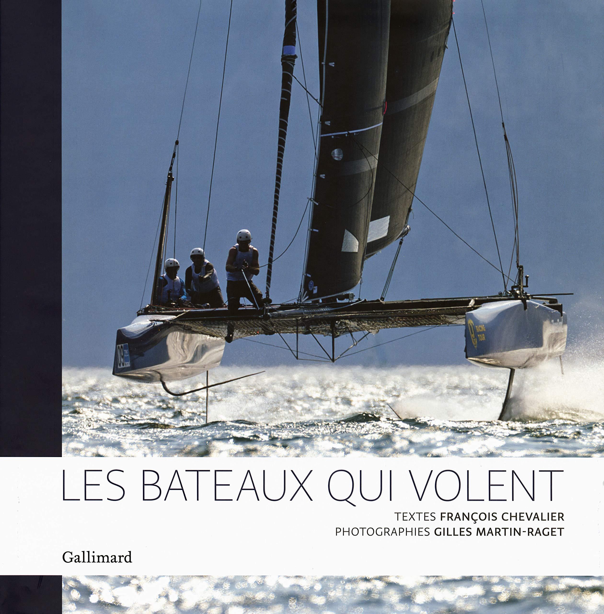 Les Bateaux Qui Volent Amazon Fr Chevalier Francois Martin Raget Gilles Chevalier Francois Livres