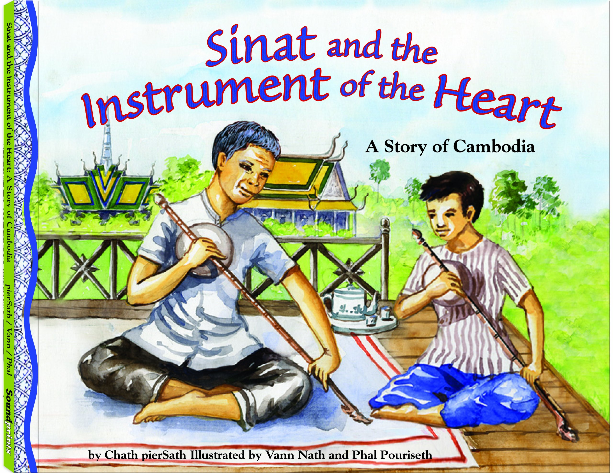 Read Online Sinat & The Instrument of the Heart: A Story of Cambodia - a Make Friends Around the World Storybook pdf epub