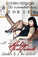 16 Scandalous Stories With My Lesbian Girlfriends: Number 9 is the dirtiest! Kindle Edition