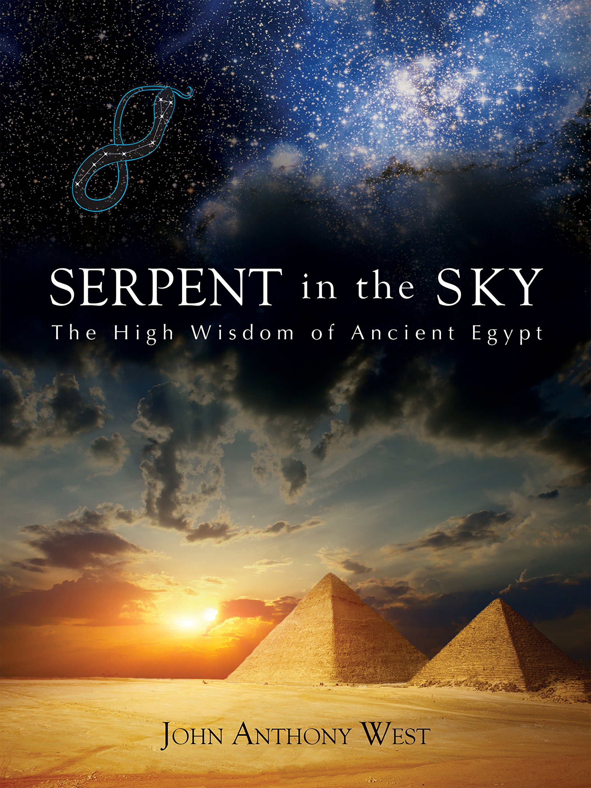 Serpent In The Sky  The High Wisdom Of Ancient Egypt  English Edition