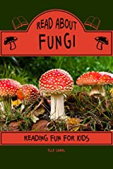 Read About Fungi - Reading Fun for Kids (Read About Books Book 4) Kindle Edition