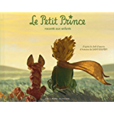 Le Petit Prince raconté aux enfants