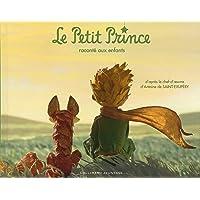 Le Petit Prince raconté aux enfants (Albums Gallimard Jeunesse) (French Edition)