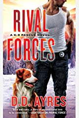 Rival Forces: A K-9 Rescue Novel Kindle Edition