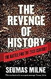 The Revenge of History: The Battle for the Twenty First Century