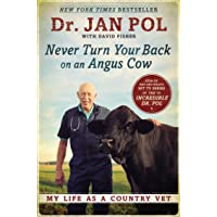 Never Turn Your Back on an Angus Cow: My Life as a Country Vet